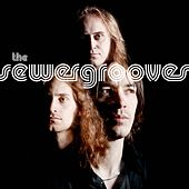 Play & Download Songs From The Sewer by The Sewergrooves | Napster