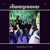 Play & Download Revelation Time by The Sewergrooves | Napster