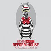 Reform:House Issue 3 - Nu Disco Selection by Various Artists