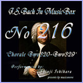 Play & Download Bach in Musical Box 216 / Chorale, BWV 320 - BWV 329 by Shinji Ishihara | Napster