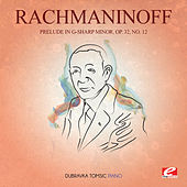 Play & Download Rachmaninoff: Prelude in G-Sharp Minor, Op. 32, No. 12 (Digitally Remastered) by Dubravka Tomsic | Napster