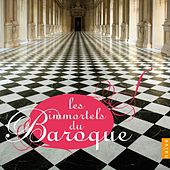 Play & Download Les Immortels du Baroque by Various Artists | Napster
