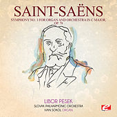 Saint-Saëns: Symphony No. 3 in C Major, Op. 78 (Digitally Remastered) by Libor Pesek