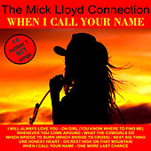 Play & Download When I Call Your Name by The Mick Lloyd Connection | Napster