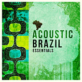 Acoustic Brazil Essentials by Various Artists
