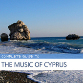 Play & Download Complete Guide to the Music of Cyprus by Various Artists | Napster