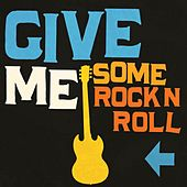 Play & Download Give Me Some Rock'n'roll by Various Artists | Napster