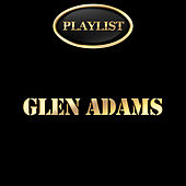 Play & Download Glen Adams Playlist by Glen Adams | Napster