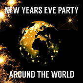 New Years Eve Party Around the World: Classic Festive Celebration Songs by Various Artists