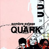 Play & Download Sombre Extase by Quark | Napster