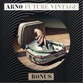 Future Vintage Bonus by Arno