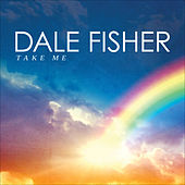 Play & Download Take Me by Dale Fisher | Napster