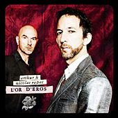 Play & Download L'Or d'Eros by Arthur H | Napster