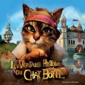 La Véritable histoire du chat botté (Original Motion Picture Soundtrack) de Various Artists