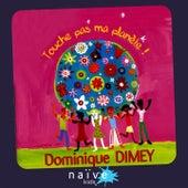 Touche pas à ma planète by Dominique Dimey