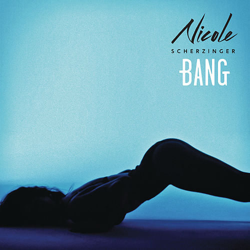 Play & Download Bang by Nicole Scherzinger | Napster