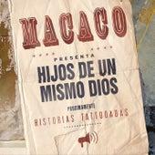 Play & Download Hijos de un Mismo Dios by Macaco | Napster
