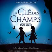 Play & Download La clé des champs (Original Motion Picture Soundtrack) by Bruno Coulais | Napster