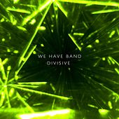 Play & Download Divisive EP by We Have Band | Napster