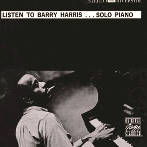 Listen To Barry Harris...Solo Piano by Barry Harris