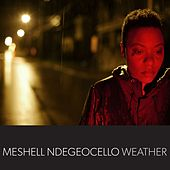 Play & Download Weather by Meshell Ndegeocello | Napster