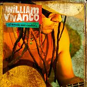 El Mundo Esta Cambia'o by William Vivanco