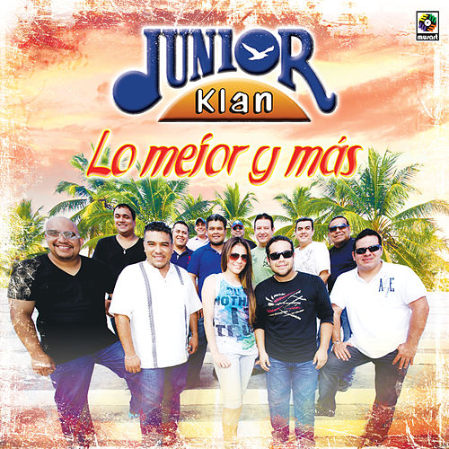 Play & Download Lo Mejor y Mas by Junior Klan | Napster