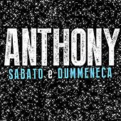 Play & Download Sabato e dummeneca by Anthony | Napster