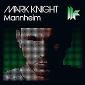 Play & Download Mannheim by Mark Knight | Napster