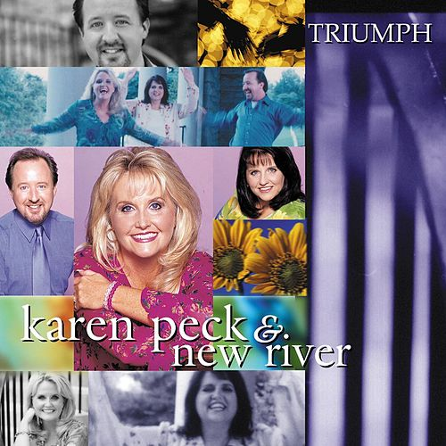 Triumph by Karen Peck & New River