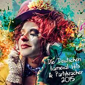 Play & Download Die Deutschen Karneval Hits & Partykracher 2015 by Various Artists | Napster