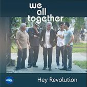 Hey Revolution by We All Together