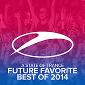 Play & Download A State Of Trance - Future Favorite Best Of 2014 by Various Artists | Napster