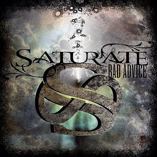 Play & Download Bad Advice by Saturate | Napster