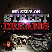Play & Download Street Dreams by Mr. Serv-On | Napster