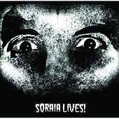 Soraia Lives! by Soraia
