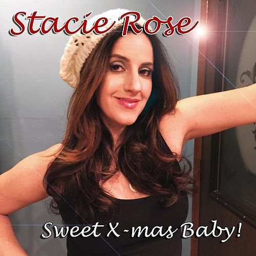 Sweet X-Mas Baby! by Stacie Rose