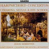Play & Download Cimarosa, Seixas & His School: Harpsichord Concertos by Janos Sebestyen | Napster