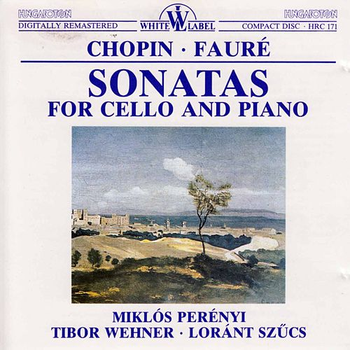 Play & Download Chopin - Fauré: Sonatas for Cello and Piano by Miklos Perenyi | Napster