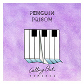 Calling out Remix EP by Penguin Prison