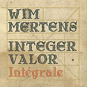 Play & Download Integer valor - intégrale by Wim Mertens | Napster