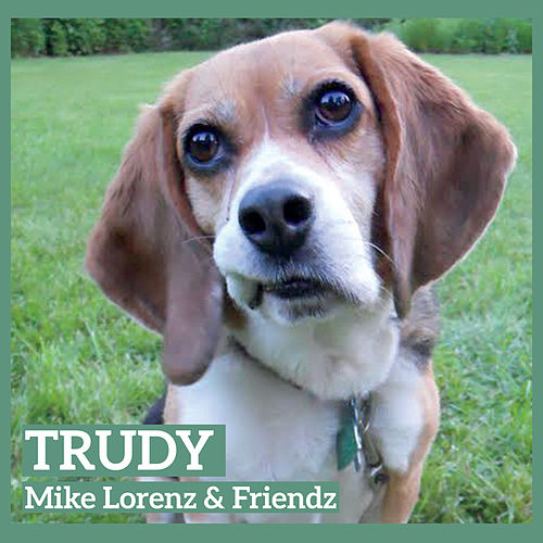 Play & Download Trudy by Mike Lorenz | Napster