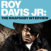 Play & Download Roy Davis Jr.: The Rhapsody Interview by Roy Davis, Jr. | Napster