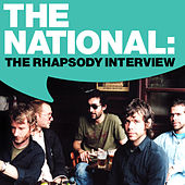 Play & Download The National: The Rhapsody Interview by The National | Napster