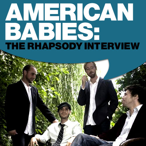 Play & Download American Babies: The Rhapsody Interview by American Babies | Napster