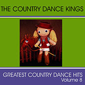 Greatest Country Dance Hits - Vol. 8 by Country Dance Kings