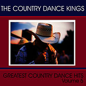 Play & Download Greatest Country Dance Hits - Vol. 5 by Country Dance Kings   Napster