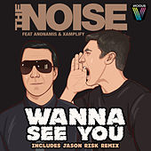 Play & Download Wanna See You by The Noise | Napster