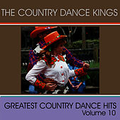 Play & Download Greatest Country Dance Hits - Vol. 10 by Country Dance Kings   Napster