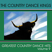 Greatest Country Dance Hits - Vol. 9 by Country Dance Kings